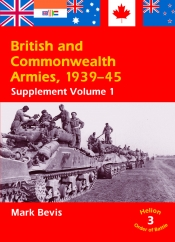 British and Commonwealth Armies 1939-45 Supplement Vol 1 : Helion Order of Battle Volume 3