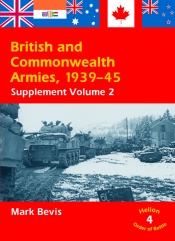 British and Commonwealth Armies 1939-45 Supplement Vol 2 : Helion Order of Battle Volume 4