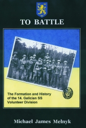 To Battle : The Formation and History of the 14th Waffen-SS Grenadier Division