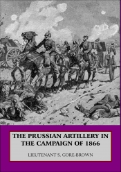 The Prussian Artillery in the Campaign of 1866