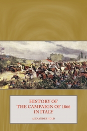 History of the Campaign of 1866 in Italy.