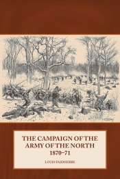 The Campaign of the Army of the North 1870-71.