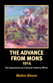 The Advance from Mons 1914 : The Experiences of a German Infantry Officer