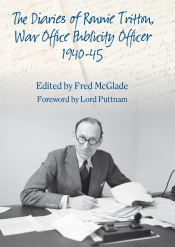 The Diaries of Ronnie Tritton : War Office Publicity Officer 1940-45