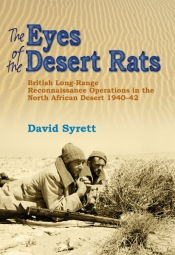 The Eyes of the Desert Rats : British Long-Range Reconnaissance Operations in the North African Desert 1940-43