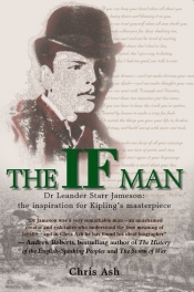 The If Man : Dr Leander Starr Jameson, The Inspiration for Kipling's Masterpiece