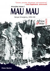 Mau Mau : The Kenyan Emergency 1952-60