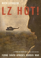 LZ Hot! : Flying South Africa's Border War
