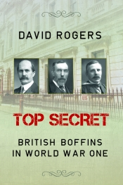 Top Secret : British Boffins in World War One
