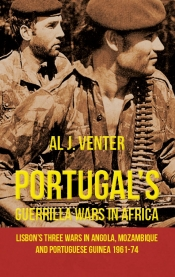 Portugal's Guerrilla Wars in Africa : Lisbon's Three Wars in Angola, Mozambique and Portuguese Guinea 1961-74