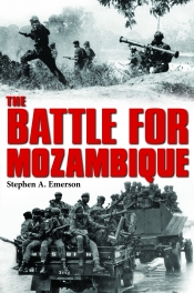 The Battle for Mozambique : The Frelimo-Renamo Struggle 1977-1992