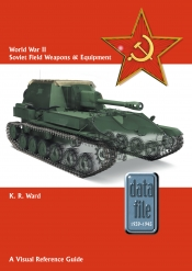 World War II Soviet Field Weapons & Equipment : A Visual Reference Guide