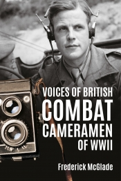 Voices of British Combat Cameramen of WWII