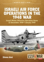 Israeli Air Force Operations in the 1948 War : Israeli Winter Offensive Operation Horev 22 December 1948-7 January 1949