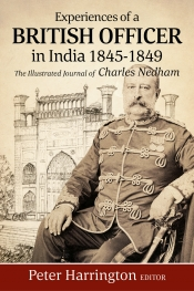 Experiences of a Young British Officer in India, 1845-1849 : The Illustrated Journal of Charles Nedham