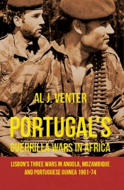 Portugal's Guerilla Wars In Africa : Lisbon's Three Wars in Angola, Mozambique and Portuguese Guinea 1961-74