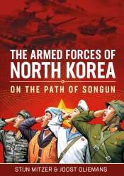 The Armed Forces of North Korea : On The Path Of Songun