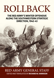 Rollback : The Red Army's Winter Offensive along the Southwestern Strategic Direction 1942-43