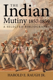 The Raugh Bibliography of the Indian Mutiny : 1857-1859