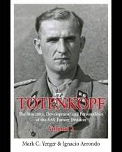 Totenkopf : The Structure, Development and Personalities of the 3.SS-Panzer-Division Volume 2