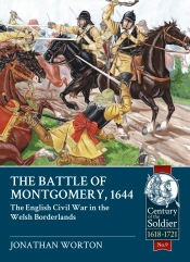 The Battle of Montgomery 1644 : The English Civil War in the Welsh Borderlands