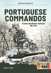 Portuguese Commandos : Feared Insurgent Hunters 1961-1974