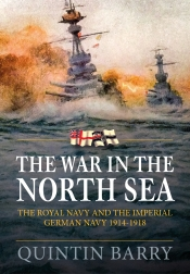 The War in the North Sea : The Royal Navy and the Imperial German Navy 1914-1918