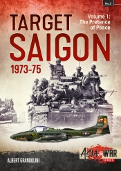 Target Saigon 1973-75 Volume 1 : The Pretence of Peace