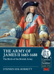 The Army of James II, 1685-1688 : The Birth of the British Army