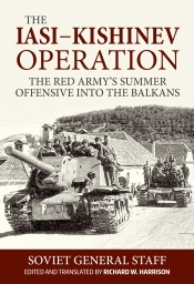 The Iasi-Kishinev Operation : The Red Army's Summer Offensive into the Balkans