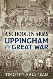 A School in Arms : Uppingham and the Great War