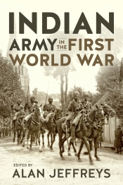 The Indian Army in the First World War : New Perspectives