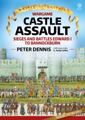 Wargame Castle Assault : Sieges and Battles Edward I to Bannockburn