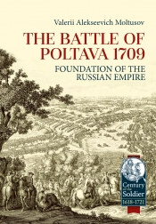 The Battle of Poltava 1709 : Foundation of the Russian Empire