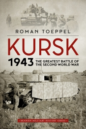 Kursk 1943 : The Greatest Battle of the Second World War