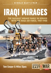 Iraqi Mirages : Dassault Mirage Family in Service with Iraqi Air Force 1981-1988