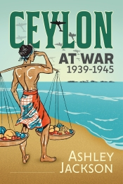 Ceylon at War 1939-1945