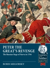 Peter the Great's Revenge : The Russian Siege of Narva in 1704
