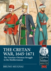 The Cretan War (1645-1671) : The Venetian-Ottoman Struggle in the Mediterranean