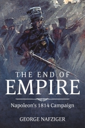 The End of Empire : Napoleon's 1814 Campaign