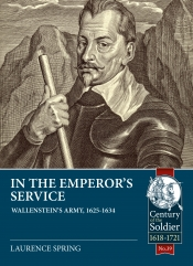 In the Emperor's Service : Wallenstein's Army, 1625-1634