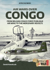 Air Wars over Congo : From Belgian Congo Force Publique Air Wing to the Mercenary Revolts