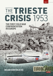 The Trieste Crisis 1953 : The First Cold War Confrontation in Europe