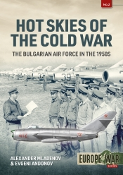 Hot Skies of the Cold War : The Bulgarian Air Force in the 1950s