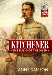 Kitchener : The Man Not The Myth