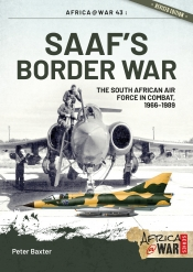 SAAF's Border War : The South African Air Force In Combat 1966-89
