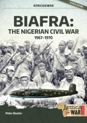 Biafra : The Nigerian Civil War 1967-1970
