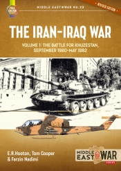 The Iran-Iraq War Volume 1 : The Battle for Khuzestan September 1980-May 1982