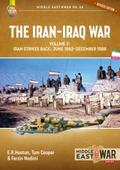 The Iran-Iraq War. Volume 2 : Iran Strikes Back, June 1982-December 1986