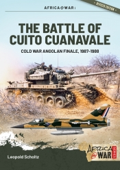 The Battle of Cuito Cuanavale : Cold War Angolan Finale, 1987-1988